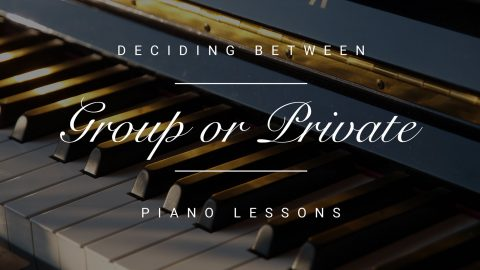 Deciding Between Group or Private Piano Lessons
