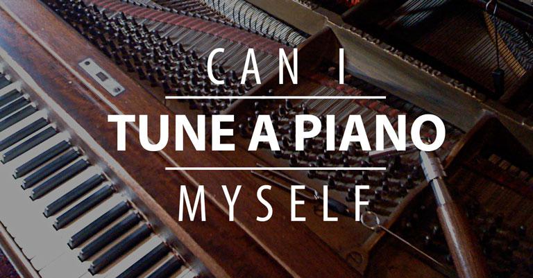 Can I Tune a Piano Myself