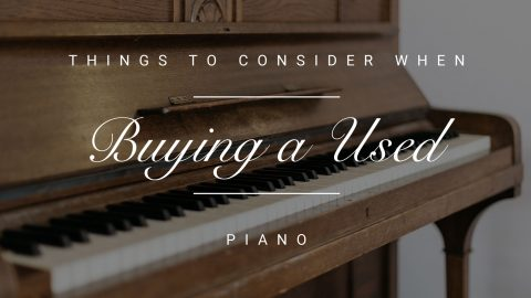 Things to Consider when Purchasing a Used Piano